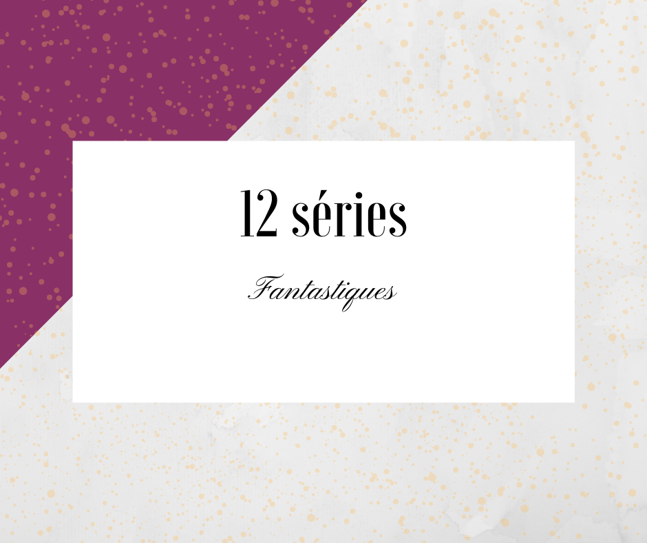 12 séries fantastiques